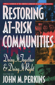 Restoring At-Risk Communities: Doing It Together and Doing It Right - eBook  -     Edited By: John M. Perkins     By: John M. Perkins, ed.