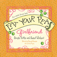 Eat Your Peas, Girlfriend: Simple Truths and Happy Insights - eBook  -     By: Cheryl Karpen
