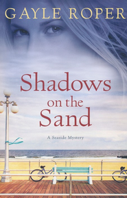 Shadows on the Sand: A Seaside Mystery - eBook  -     By: Gayle Roper