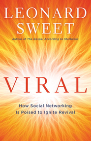 Viral: How Social Networking Is Poised to Ignite Revival - eBook  -     By: Leonard Sweet