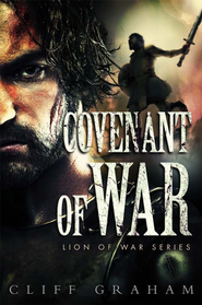 Covenant of War, Lion of War Series #2 -eBook   -     By: Cliff Graham