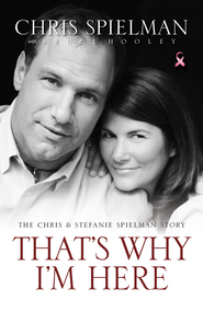 That's Why I'm Here: The Chris and Stefanie Spielman Story - eBook  -     By: Chris Spielman, Bruce Hooley