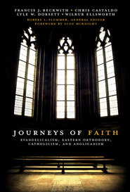 Journeys of Faith: Evangelicalism, Eastern Orthodoxy, Catholicism and Anglicanism - eBook  -     Edited By: Robert L. Plummer     By: Robert L. Plummer(ED.)