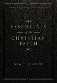Essentials of the Christian Faith, New Testament: NIV: Knowing Jesus and Living the Christian Faith / Special edition - eBook  -     By: Zondervan Bibles(ED.)