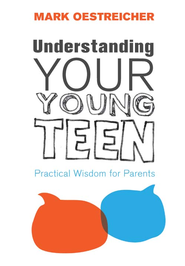 Understanding Your Young Teen eBook: Practical Wisdom for Parents - eBook  -     By: Mark Oestreicher
