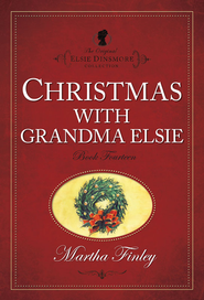 Christmas with Grandma Elsie - eBook  -     By: Martha Finley