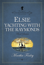 Elsie Yachting with the Raymonds - eBook  -     By: Martha Finley