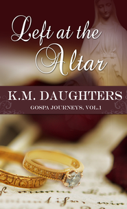 Left at the Altar (Novelette) - eBook  -     By: K.M. Daughters