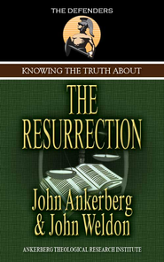 Knowing the Truth About the Resurrection - eBook  -     By: John Ankerberg, John Weldon