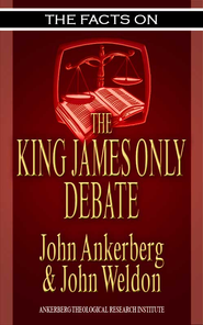 The Facts on the King James Only Debate - eBook  -     By: John Ankerberg, John Weldon