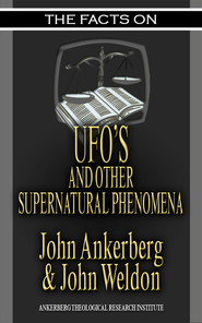 The Facts on UFOs - eBook  -     By: John Ankerberg, John Weldon