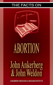 The Facts on Abortion - eBook  -     By: John Ankerberg, John Weldon