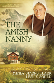 Amish Nanny, The - eBook  -     By: Mindy Starns-Clark, Leslie Gould