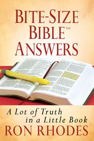 Bite-Size Bible Answers: A Lot of Truth in a Little Book - eBook  -     By: Ron Rhodes