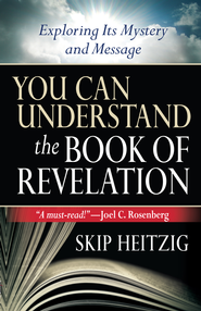 You Can Understand the Book of Revelation: Exploring Its Mystery and Message - eBook  -     By: Skip Heitzig