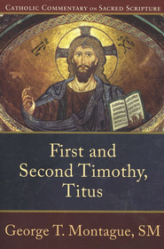 First and Second Timothy, Titus: Catholic Commentary on Sacred Scripture [CCSS] -eBook  -     Edited By: Peter S. Williamson, Mary Healy     By: George T. Montague