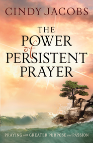 Power of Persistent Prayer, The: Praying With Greater Purpose and Passion - eBook  -     By: Cindy Jacobs