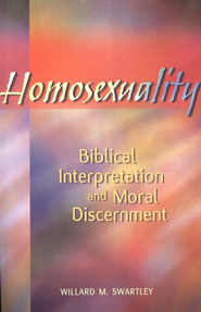 Homosexuality: Biblical Interpretation and Moral Discernment  -     By: Willard M. Swartley