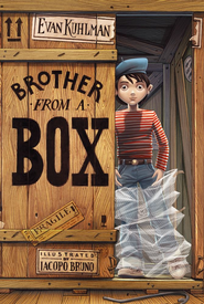 Brother from a Box - eBook  -     By: Evan Kuhlman     Illustrated By: Iacopo Bruno