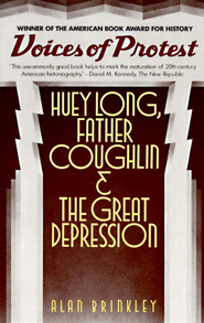 Voices of Protest: Huey Long, Father Coughlin, & the Great Depression - eBook  -     By: Alan Brinkley