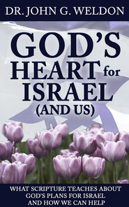 God s Heart for Israel (and Us): What Scripture Teaches about God's Plans for Israel and How We Can Help - eBook  -     By: John Weldon