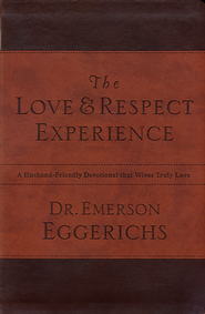 The Love & Respect Experience: A Husband-Friendly Devotional that Wives Truly Love - eBook  -     By: Dr. Emerson Eggerichs