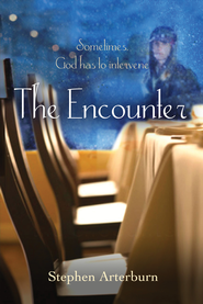 The Encounter: Sometimes God Has to Intervene - eBook  -     By: Stephen Arterburn
