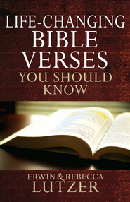 Life-Changing Bible Verses You Should Know - eBook  -     By: Erwin W. Lutzer, Rebecca Lutzer