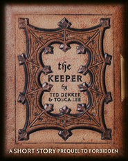 The Keeper: A Short Story Prequel to Forbidden - eBook  -     By: Ted Dekker, Tosca Lee
