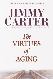 The Virtues of Aging - eBook  -     By: Jimmy Carter