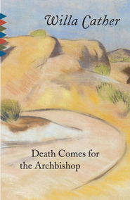 Death Comes for the Archbishop - eBook  -     By: Willa Cather