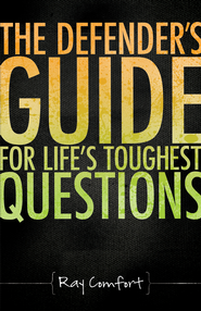 The Defender's Guide for Life's Toughest Questions - eBook  -     By: Ray Comfort