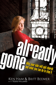 Already Gone: Why your kids will quit church and what you can do to stop it - eBook  -     By: Ken Ham, Britt Beemer, Todd Hillard