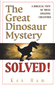 The Great Dinosaur Mystery Solved: A Biblical View of these Amazing Creatures - eBook  -     By: Ken Ham
