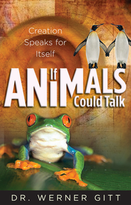 If Animals Could Talk - eBook  -     By: Dr. Werner Gitt