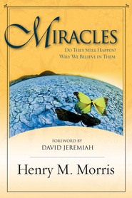 Miracles: Do they still happen? Why we believe in them. - eBook  -     By: Henry M. Morris