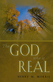 The God who is Real - eBook  -     By: Henry M. Morris