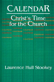 Christ's Time for the Church Calendar - eBook  -     By: Laurence Hull Stookey