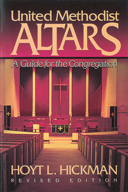 United Methodist Altars: Revised Edition - eBook  -     By: Hoyt L. Hickman