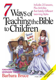 7 Ways of Teaching the Bible to Children: Bruce, Barbara - eBook  -     By: Barbara Bruce