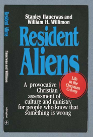 Resident Aliens: Life in the Christian Colony - eBook  -     By: Stanley Hauerwas, William H. Willimon