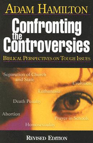 Confronting The Controversies: A Christian Looks At the tough Issues - eBook  -     By: Adam Hamilton