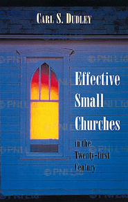 Effective Small Churches in the Twenty-First Century - eBook  -     By: Carl Dudley