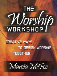 Worship Workshop - eBook  -     By: Marcia McFee