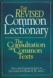 The Revised Common Lectionary: The Consultation on Common Texts - eBook  -