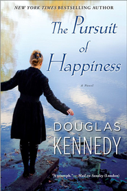 The Pursuit of Happiness    -     By: Douglas Kennedy
