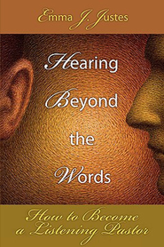 Hearing Beyond the Words: How to Become a Listening Pastor - eBook  -     By: Emma J. Justes