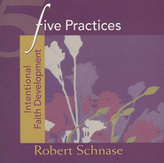 Five Practices - Intentional Faith Development - eBook  -     By: Robert Schnase