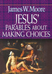 Jesus' Parables About Making Choices - eBook  -     By: James W. Moore