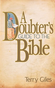 A Doubter's Guide to the Bible - eBook  -     By: Terry Giles